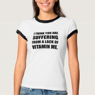 Lack Of Vitamin Me T-Shirt