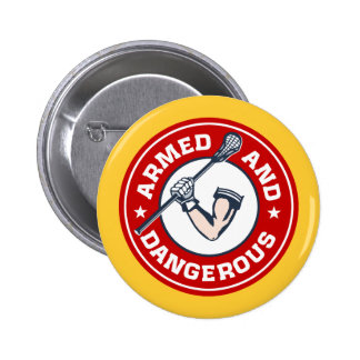 Lacrosse Armed and Dangerous Lax Button