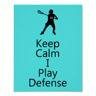 Lacrosse Keep Calm I Play Defense Customizable Poster
