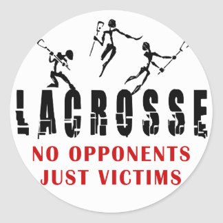 Lacrosse No opponents Just Victims T-Shirts Gifts Round Stickers