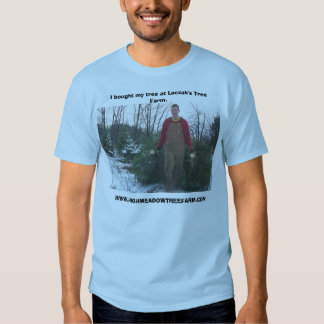 laczak hauling tree, I bought my tree at Laczak... Tshirts