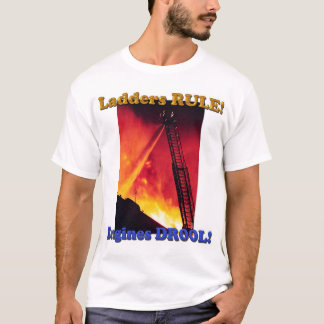 Ladders RULE! T-Shirt
