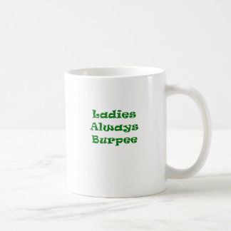 Ladies Always Burpee Coffee Mug