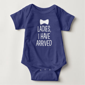 Ladies I have arrived funny new baby boy bow tie Baby Bodysuit