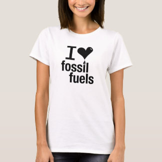 Ladies'  I Love Fossil Fuels T-Shirt