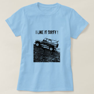 Ladies Land rover t shirt.  I Like it dirty ! T-Shirt
