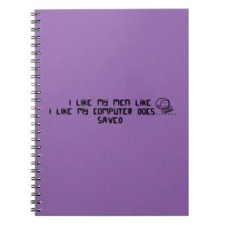 Ladies like their men saved! notebook