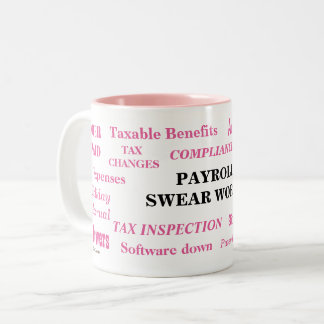 Ladies Payroll Swear Words Funny Payroll Joke Two-Tone Coffee Mug