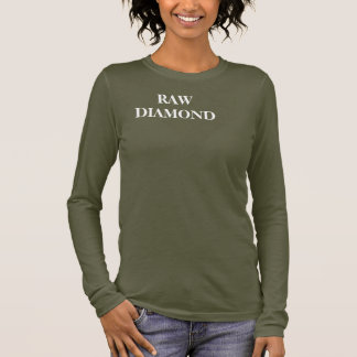 Ladies Raw Diamond Shirt. Long Sleeve T-Shirt