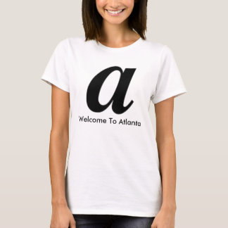 Ladies Welcome To Atlanta Tee