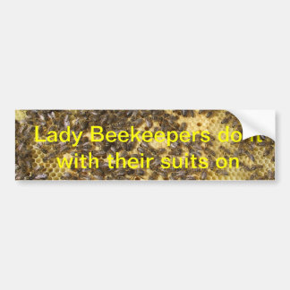 Lady bee keepers do it with their suits on bumper sticker