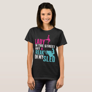 Lady In The Street But A Freak On Sled Snowmobile T-Shirt
