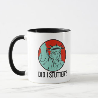 Lady Liberty - Did I Stutter - Mug