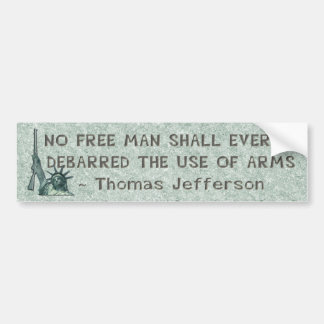LADY LIBERTY - THOMAS JEFFERSON QUOTE - GUNS BUMPER STICKER