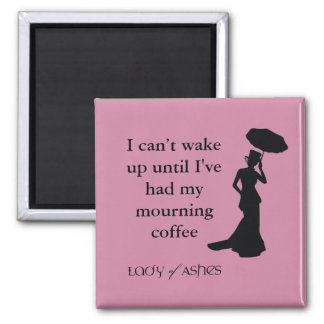 Lady of Ashes Magnet - Wake Up