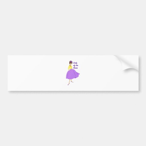 Lady Of The House Bumper Sticker