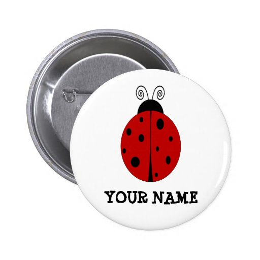 LADYBUG design customized with ANY NAME Pinback Button