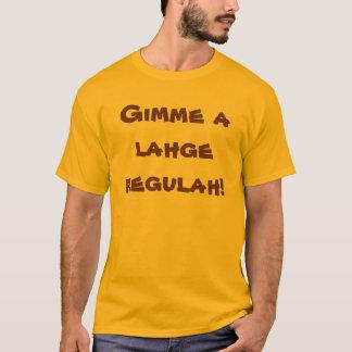 Lahge regulah T-Shirt