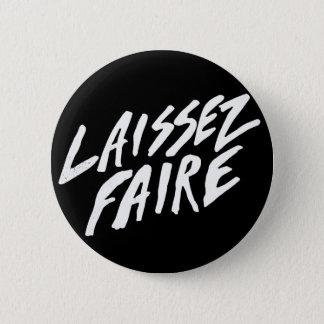 LAISSEZ FAIRE 6 CM ROUND BADGE