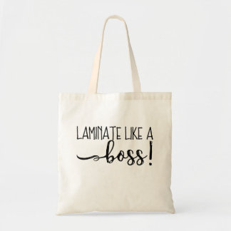 Laminate Like A Boss Tote Bag