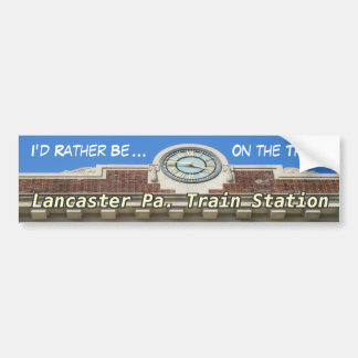 Lancaster Train Station! Bumper Sticker! Bumper Sticker