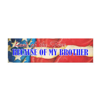 Land of Free because of my Brother Canvas Plaque Canvas Print