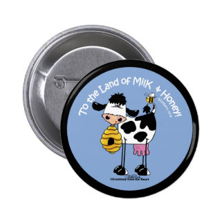 Land of Milk Honey Pinback Button