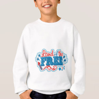 Land of the Free- American gifts, freedom Sweatshirt