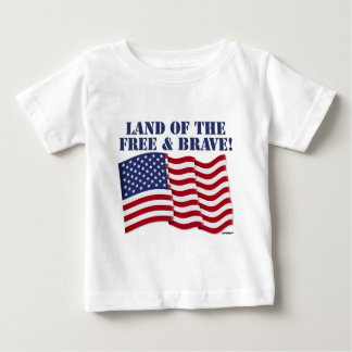 LAND OF THE FREE AND BRAVE! BABY T-Shirt