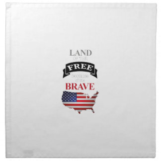 Land of the free because of the brave napkin