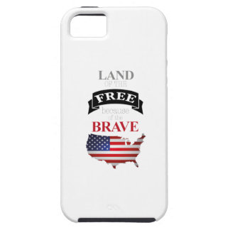 Land of the free because of the brave tough iPhone 5 case