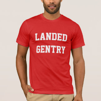 Landed Gentry T-Shirt