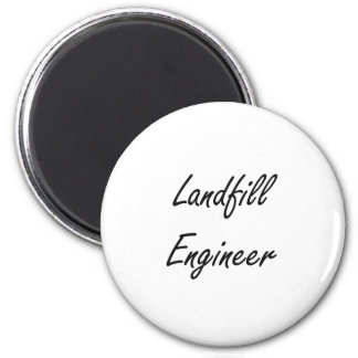 Landfill Engineer Artistic Job Design 2 Inch Round Magnet