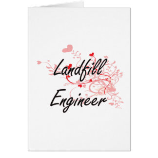 Landfill Engineer Artistic Job Design with Hearts Greeting Card