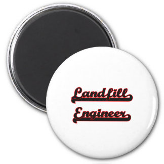 Landfill Engineer Classic Job Design 2 Inch Round Magnet