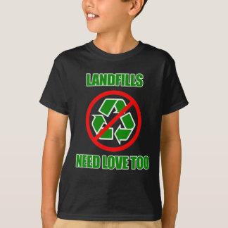 Landfills need love too T-Shirt