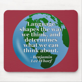 Language shapes think Quote. Globe Mouse Pad