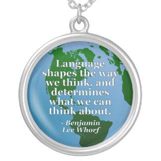 Language shapes think Quote. Globe Custom Necklace