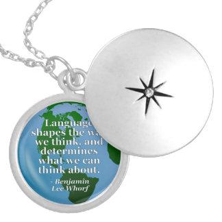Language shapes think Quote. Globe Custom Jewelry