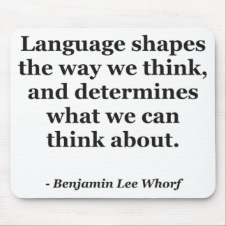 Language shapes think Quote Mouse Pad