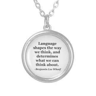 Language shapes think Quote Custom Necklace