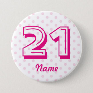 Large 21st Pink white polka dot badge age 21