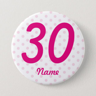 Large 30th Pink white polka dot badge age 30