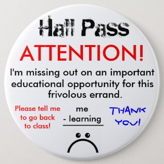 Large School Hall Pass Button
