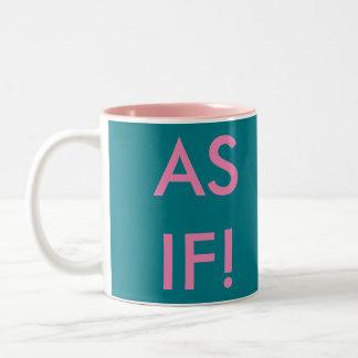 "Large two tone coffee mug "" As if!"""