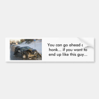 large_WEB-EH_CRASH2, You can go ahead and honk.... Car Bumper Sticker