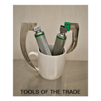 LARYNGOSCOPES AND COFFEE MUG - TOOLS OF THE TRADE POSTER