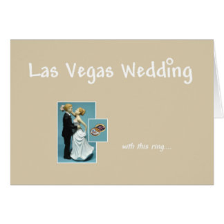 Las Vegas Wedding, with this ring, Bride & Groom C Greeting Card