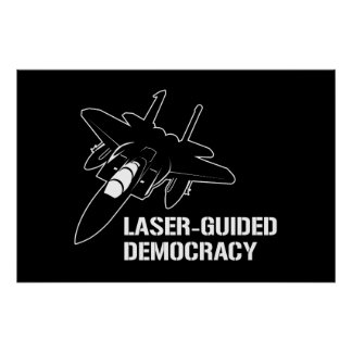 Laser-Guided Democracy / Peace through Firepower Print