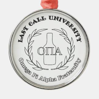 Last Call University Omega Pi Alpha Frat Metal Ornament
